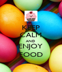 KEEP CALM AND ENJOY FOOD - Personalised Poster A4 size