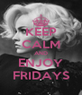 KEEP CALM AND ENJOY FRIDAYS - Personalised Poster A4 size