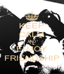 KEEP CALM AND ENJOY FRIENDSHIP - Personalised Poster A4 size