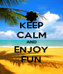 KEEP CALM AND ENJOY FUN - Personalised Poster A4 size