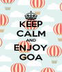 KEEP CALM AND ENJOY GOA - Personalised Poster A4 size