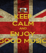 KEEP CALM AND ENJOY GOOD MUSIC - Personalised Poster A4 size
