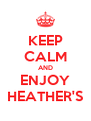 KEEP CALM AND ENJOY HEATHER'S - Personalised Poster A4 size