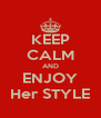KEEP CALM AND ENJOY Her STYLE - Personalised Poster A4 size