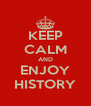KEEP CALM AND ENJOY HISTORY - Personalised Poster A4 size
