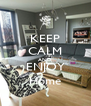 KEEP CALM AND ENJOY Home - Personalised Poster A4 size