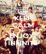 KEEP CALM AND ENJOY  INFINITE - Personalised Poster A4 size