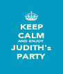 KEEP CALM AND ENJOY JUDITH's PARTY - Personalised Poster A4 size