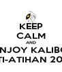 KEEP CALM AND ENJOY KALIBO ATI-ATIHAN 2013 - Personalised Poster A4 size