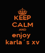 KEEP CALM AND enjoy  karla´s xv - Personalised Poster A4 size