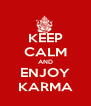 KEEP CALM AND ENJOY KARMA - Personalised Poster A4 size