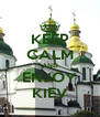 KEEP CALM AND ENJOY KIEV - Personalised Poster A4 size