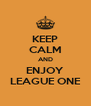 KEEP CALM AND ENJOY LEAGUE ONE - Personalised Poster A4 size
