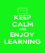 KEEP CALM AND ENJOY LEARNING - Personalised Poster A4 size