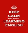 KEEP CALM AND ENJOY LEARNING ENGLISH - Personalised Poster A4 size