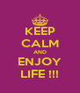 KEEP CALM AND ENJOY LIFE !!! - Personalised Poster A4 size
