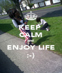KEEP  CALM and ENJOY LIFE :-) - Personalised Poster A4 size