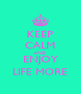 KEEP CALM AND ENJOY LIFE MORE - Personalised Poster A4 size