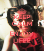 KEEP CALM AND ENJOY LIFEE - Personalised Poster A4 size