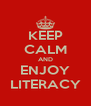 KEEP CALM AND ENJOY LITERACY - Personalised Poster A4 size