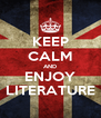 KEEP CALM AND ENJOY LITERATURE - Personalised Poster A4 size