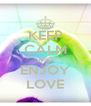 KEEP CALM AND ENJOY LOVE - Personalised Poster A4 size