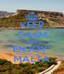 KEEP CALM AND ENJOY  MALTA - Personalised Poster A4 size