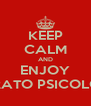 KEEP CALM AND ENJOY MALTRATO PSICOLOGICO - Personalised Poster A4 size
