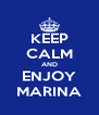 KEEP CALM AND ENJOY MARINA - Personalised Poster A4 size