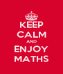 KEEP CALM AND ENJOY MATHS - Personalised Poster A4 size