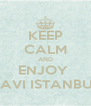 KEEP CALM AND ENJOY  MAVI ISTANBUL - Personalised Poster A4 size