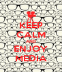 KEEP CALM AND ENJOY MEDIA - Personalised Poster A4 size