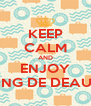 KEEP CALM AND ENJOY MEETING DE DEAUVILLE - Personalised Poster A4 size
