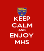 KEEP CALM AND ENJOY MHS - Personalised Poster A4 size