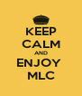 KEEP CALM AND ENJOY  MLC - Personalised Poster A4 size