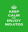 KEEP CALM AND ENJOY MOJITOS - Personalised Poster A4 size