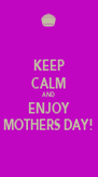 KEEP CALM AND ENJOY MOTHERS DAY! - Personalised Poster A4 size