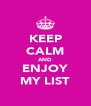 KEEP CALM AND ENJOY MY LIST - Personalised Poster A4 size