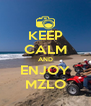 KEEP CALM AND ENJOY MZLO - Personalised Poster A4 size