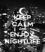 KEEP CALM AND ENJOY NIGHTLIFE - Personalised Poster A4 size