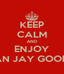 KEEP CALM AND ENJOY NORMAN JAY GOOD TIMES - Personalised Poster A4 size