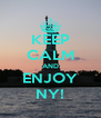 KEEP CALM AND ENJOY NY! - Personalised Poster A4 size