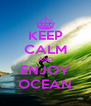 KEEP CALM AND ENJOY OCEAN - Personalised Poster A4 size