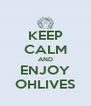 KEEP CALM AND ENJOY OHLIVES - Personalised Poster A4 size