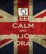 KEEP CALM AND ENJOY ORA - Personalised Poster A4 size
