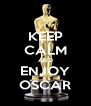 KEEP CALM AND ENJOY OSCAR - Personalised Poster A4 size