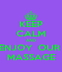 KEEP CALM AND ENJOY  OUR  MASSAGE - Personalised Poster A4 size