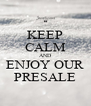 KEEP CALM AND ENJOY OUR PRESALE - Personalised Poster A4 size