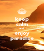 keep calm and enjoy paradise - Personalised Poster A4 size