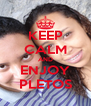 KEEP CALM AND ENJOY PLETOS - Personalised Poster A4 size